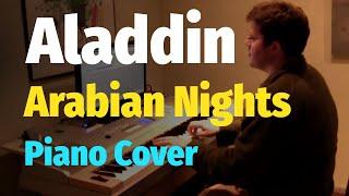 Aladdin - Arabian Nights - Piano Cover