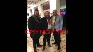 GIPSY NIGHT TRIO : Szerelmes vagyok én ...