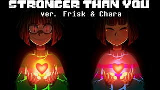 【Undertale】Stronger Than You Parody (Chara + Frisk Response Duet)