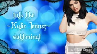 Talk like kylie Jenner subliminal