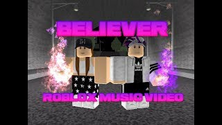BELIEVER - Roblox Music Video