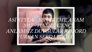 Asi StayLa - Sen Gitme Anam - 2017