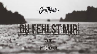 "Ced feat. Zate & Pat Daemon - ""DU FEHLST MIR"" [Lyric Video]"