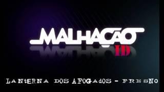 Malhação ID - 03 - Lanterna Dos Afogados - FRESNO