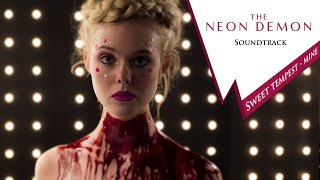 The Neon Demon soundtrack - Sweet Tempest - Mine