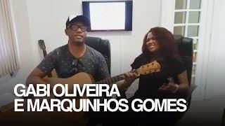 Gabi Oliveira e Marquinhos Gomes - Ele Não desiste de você