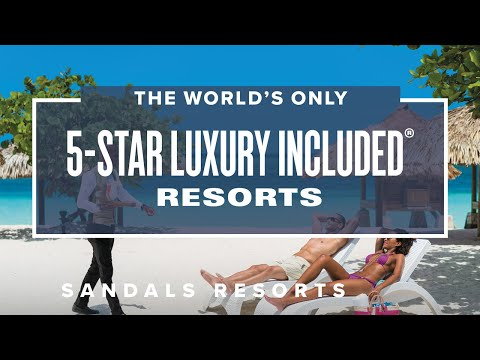 Sandals Resorts - The 5-Star Luxury Included Resorts