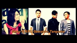 Stacy feat KRU-Semalam Tanpamu [Lagu Baru 2013]