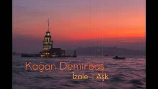 Kağan Demirbaş - İzale-i Aşk (Cover)