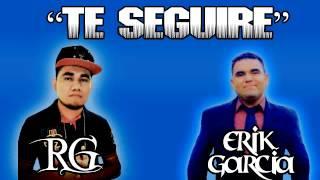 RG Feat. Erik Garcia - Te Seguire