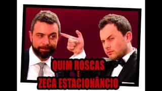 Quim Roscas e Zeca Estacionancio - Intro (Música)