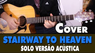 Led Zeppelin - Stairway to heaven Solo (Versão Acústica) Cover