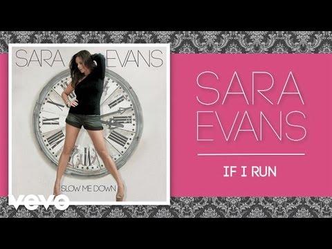 sara-evans-if-i-run-official-audio-saraevansvevo