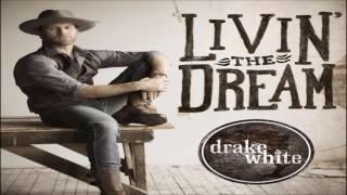 Drake White Livin' The Dream HQ