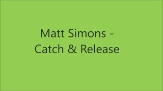 Matt Simons Catch & Release Lyrics