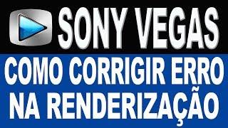 Como Corrigir Erro de Renderização no Sony Vegas