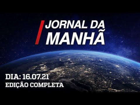 Jornal da Manhã - 16/07/21