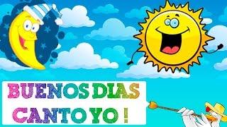 Cancion Infantil Buenos Dias Canto Yo - Videos de musica Infantil para niños para cantar y bailar