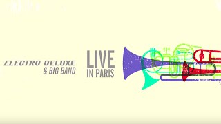 Electro Deluxe Big Band - Live In Paris (Teaser)