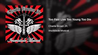Too Fast Live Too Young Too Die