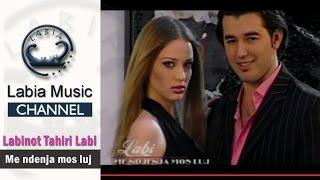 Labinot Tahiri   Labi - Me ndjenja mos luj  (Official Video)