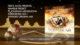 Wamdue Project Ft. Jonathan Mendelsohn - Forgiveness - Extended Original Mix -Fierce Angel