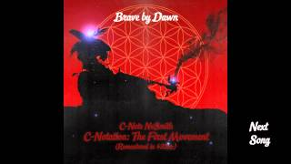 C-Note NeSmith - Brave by Dawn (432 Hz Remastered)