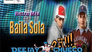 Baila Sola - Eh Guacho / Retro Mix (( DeeJay Chueco ))