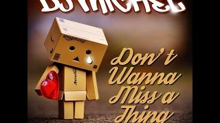 Dj Michel - Don't wanna miss a thing 2k17 (Aerosmith)