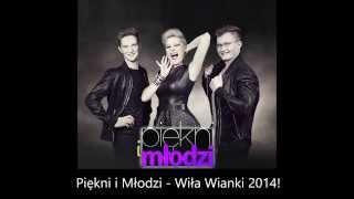 Piękni i Młodzi - Wiła wianki (Oficjalne audio 2014)