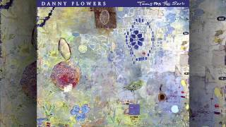 Danny Flowers - Tools For The Soul (feat. Emmylou Harris)