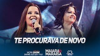 Maiara e Maraisa - Te Procurava De Novo - (Ao Vivo em Goiânia)