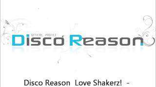 Disco Reason  Love Shakerz!  - Ciao Siciliano Radio Edit