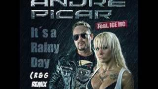 André Picar Feat. Ice MC - It´s A Rainy Day (R & G Remix Edit).wmv