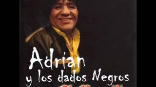 Adrian y los dados Negros - Huayño