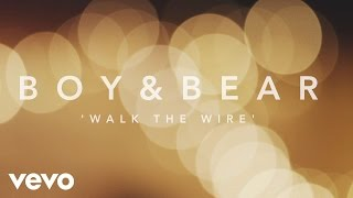 Boy & Bear - Walk The Wire - Live Acoustic