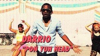 Darrio - Pon Yuh Head (Raw) [Bounce & Wave Riddim] April 2013