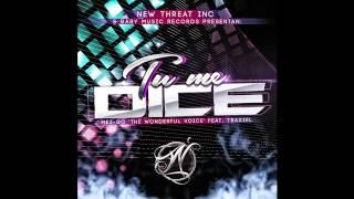 Tu Me Dice by Mezgothewonderfulvoyce feat Traxiel New Treath inc. bmr. 2014