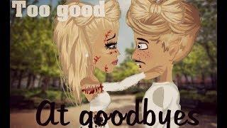 Too good at goodbyes - Msp