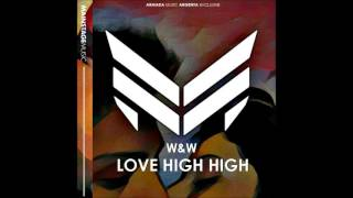 W&W - Love High High (Extended Mix) [ARMADA MUSIC ARGENTA]