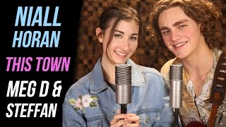"""""""This Town"""" By Niall Horan Cover  By Meg DeAngelis & Steffan Argus 