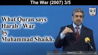 Harab/ War   03/05   What Quran Says   By Mohammad Shaikh