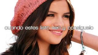 Come and get it - Selena Gomez - Traducido al español