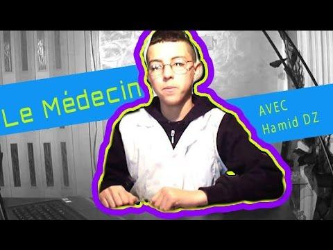 Dz Hamid - Le Médecin ( الـطبــيـب )