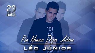 Léo Júnior - Pra nunca dizer adeus (Áudio Oficial)