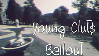 Young Clut$ - BALLOUT