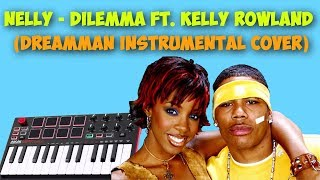 Nelly - Dilemma ft. Kelly Rowland (DreamMan Instrumental Cover)