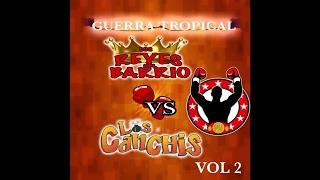 Los Canchis y Reyes Del Barrio - Regresa