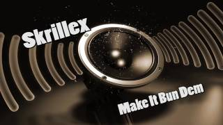 Skrillex   Make It Bun Dem
