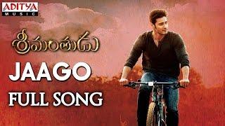 Jaago Full Song || Srimanthudu Songs || Mahesh Babu, Shruthi Hasan, Devi Sri Prasad width=